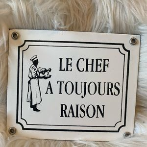 The chef is always right porcelain enamel sign